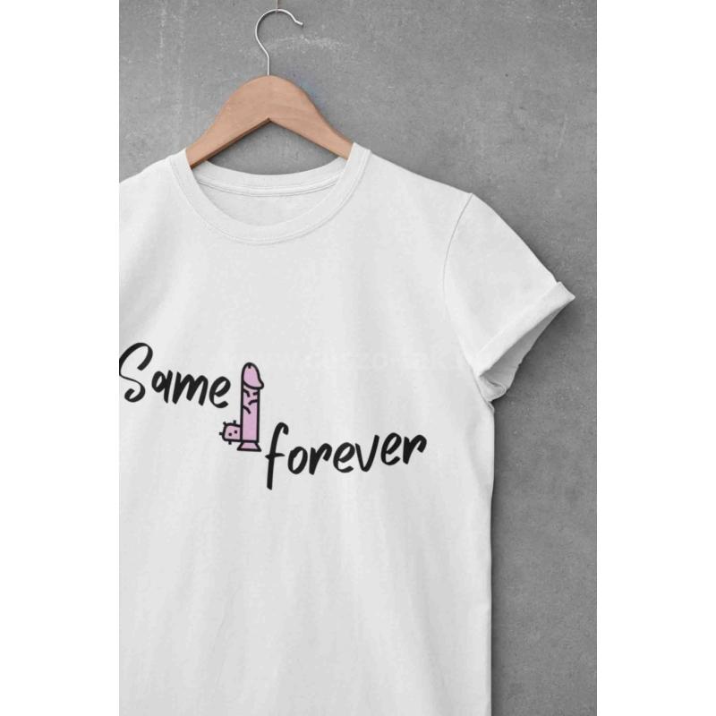 Same forever vicces lánybúcsús póló